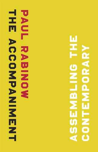 The Accompaniment: Assembling the Contemporary (Paperback)