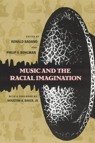 Music and the Racial Imagination - Chicago Studies in Ethnomusicology (Hardback)
