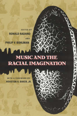 Music and the Racial Imagination - Chicago Studies in Ethnomusicology (Paperback)