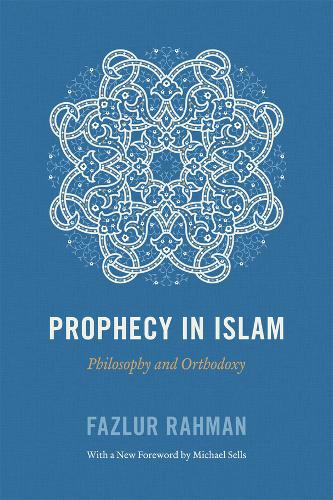 Prophecy in Islam: Philosophy and Orthodoxy (Paperback)