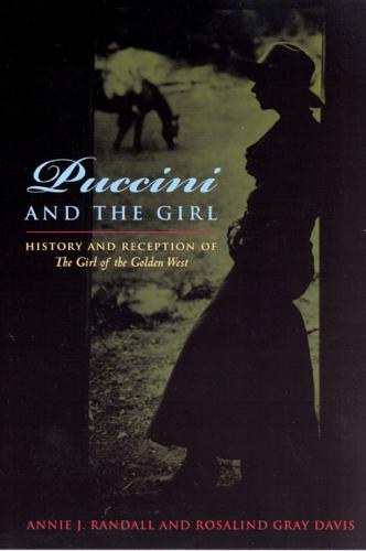 Puccini and the Girl: History and Reception of The Girl of the Golden West (Paperback)