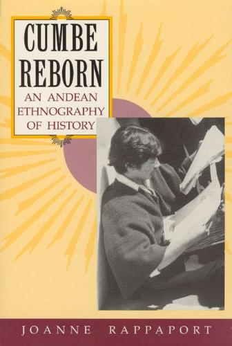 Cumbe Reborn: Andean Ethnography of History (Hardback)