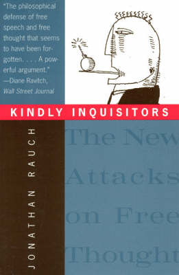 Kindly Inquisitors: New Attacks on Free Thought (Paperback)