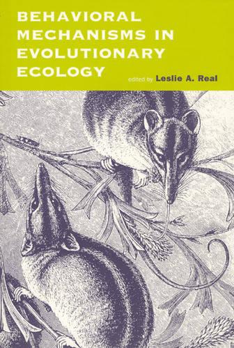 Behavioral Mechanisms in Evolutionary Ecology (Paperback)