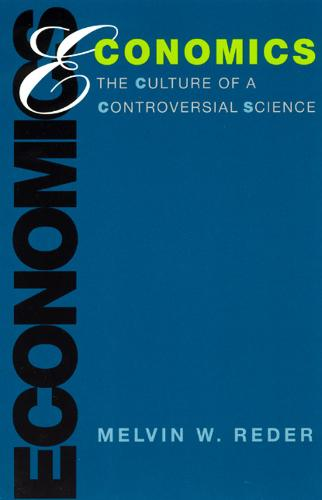 Economics: The Culture of a Controversial Science (Paperback)