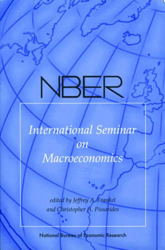 NBER International Seminar on Macroeconomics: v. 6 - National Bureau of Economic Research International Seminar on Macroeconomics (Hardback)