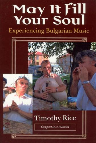May it Fill Your Soul: Experiencing Bulgarian Music - Chicago Studies in Ethnomusicology