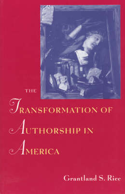 The Transformation of Authorship in America (Paperback)