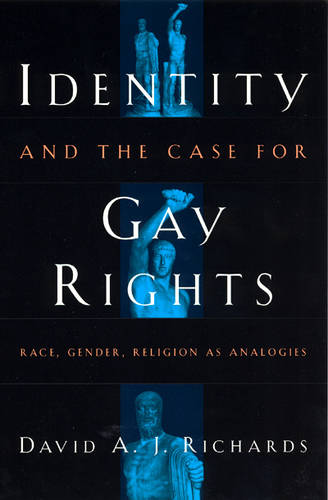 Identity and the Case for Gay Rights: Race, Gender, Religion as Analogies (Paperback)