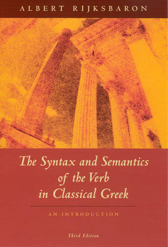 The Syntax and Semantics of the Verb in Classical Greek (Paperback)