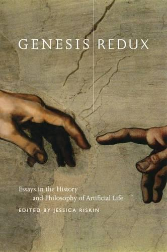 Genesis Redux: Essays in the History and Philosophy of Artificial Life (Hardback)