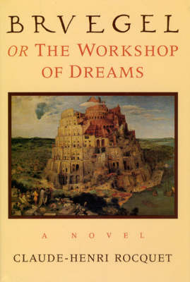 Bruegel, or the Workshop of Dreams (Hardback)