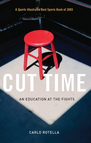 Cut Time: An Education at the Fights (Paperback)