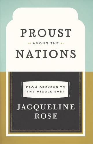 Proust Among the Nations: From Dreyfus to the Middle East (Hardback)