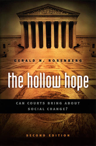 The Hollow Hope: Can Courts Bring About Social Change? Second Edition - American Politics and Political Economy Series (Paperback)