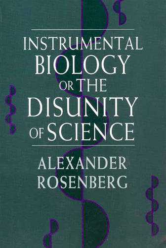 Instrumental Biology, or the Disunity of Science - Science & Its Conceptual Foundations S. (Paperback)