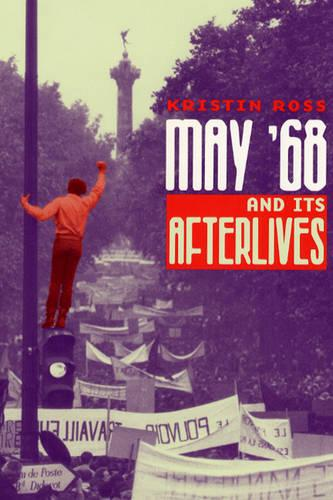 May '68 and Its Afterlives (Hardback)