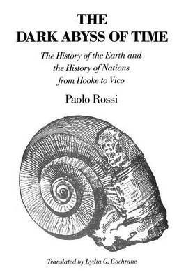 The Dark Abyss of Time: History of the Earth and the History of Nations from Hooke to Vico (Paperback)