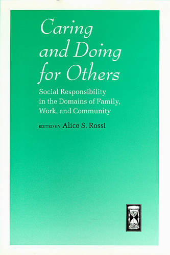 Caring and Doing for Others: Social Responsibility in the Domains of Family, Work and Community - John D. and Catherine T. MacArthur Foundation Series on Mental Health and Development (Hardback)