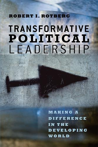 Transformative Political Leadership: Making a Difference in the Developing World (Paperback)