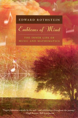 Emblems of Mind: The Inner Life of Music and Mathematics (Paperback)