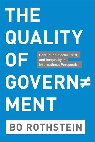 The Quality of Government: Corruption, Social Trust, and Inequality in International Perspective (Paperback)