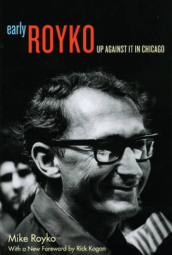 Early Royko: Up Against it in Chicago (Paperback)