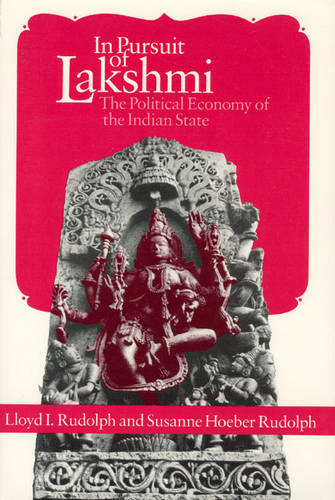 In Pursuit of Lakshmi: Political Economy of the Indian State (Paperback)