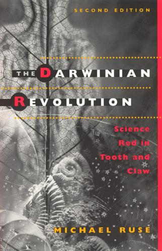The Darwinian Revolution: Science Red in Tooth and Claw (Paperback)