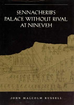 Sennacherib's Palace without Rival at Nineveh (Hardback)