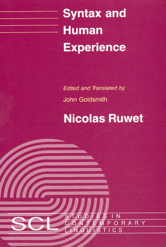 Syntax and Human Experience - Studies in Contemporary Linguistics (Paperback)