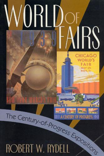 World of Fairs: The Century-of-Progress Expositions (Paperback)