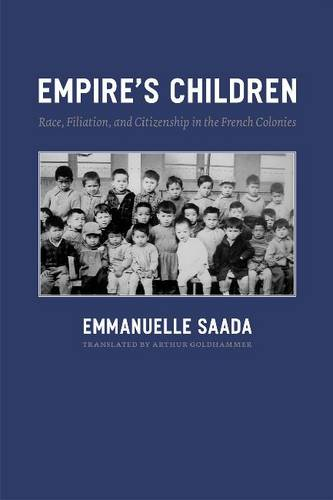 Empire's Children: Race, Filiation, and Citizenship in the French Colonies (Paperback)