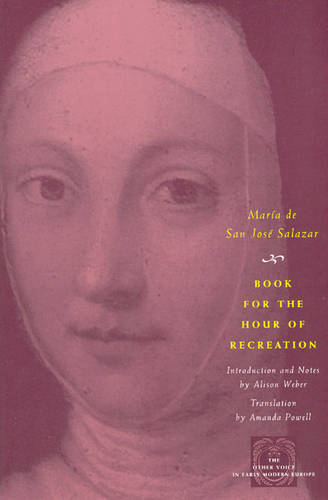 Book for the Hour of Recreation - Other Voice in Early Modern Europe (Paperback)