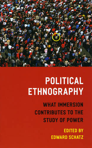 Political Ethnography: What Immersion Contributes to the Study of Politics (Paperback)