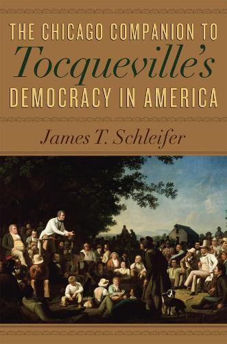 The Chicago Companion to Tocqueville's Democracy in America (Paperback)