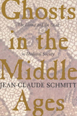 Ghosts in the Middle Ages: Living and the Dead in Medieval Society (Paperback)