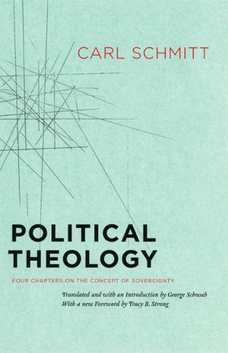 Political Theology: Four Chapters on the Concept of Sovereignty (Paperback)