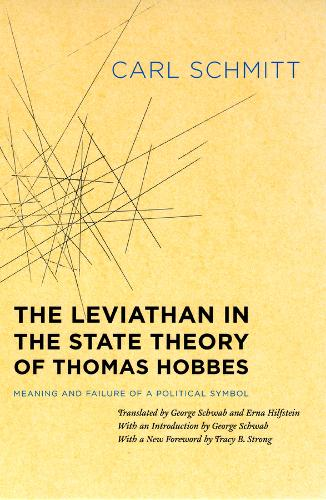 The Leviathan in the State Theory of Thomas Hobbes: Meaning and Failure of a Political Symbol (Paperback)