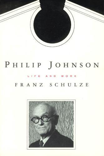 Phillip Johnson: Life and Work (Paperback)