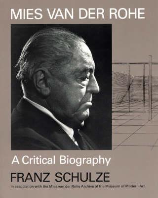 Mies Van Der Rohe: A Critical Biography (Paperback)