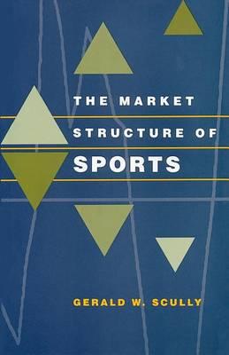 The Market Structure of Sports (Paperback)