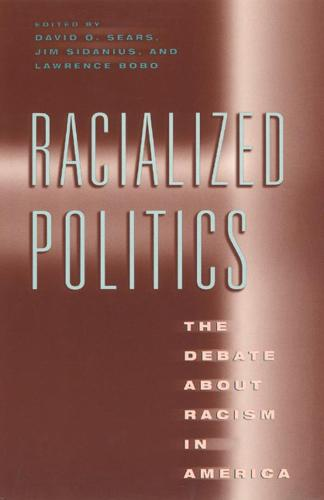 Racialized Politics: The Debate About Racism in America - Studies in Communication, Media & Public Opinion (Hardback)