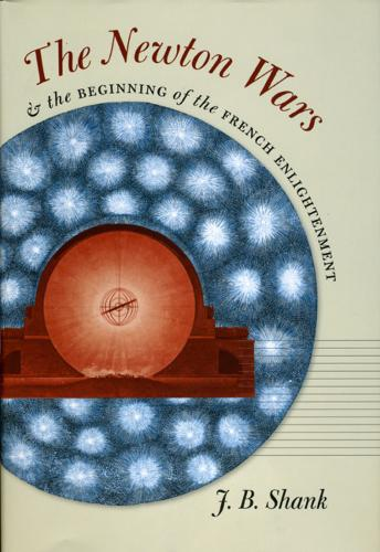 The Newton Wars and the Beginning of the French Enlightenment (Hardback)