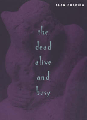 The Dead Alive and Busy - Phoenix Poets (Paperback)