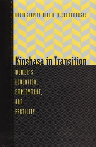 Kinshasa in Transition: Women's Education, Employment and Fertility (Hardback)