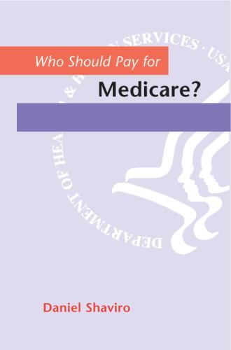 Who Should Pay for Medicare? (Hardback)
