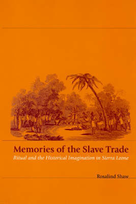 Memories of the Slave Trade: Ritual and Historical Imagination in Sierra Leone (Paperback)