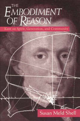 The Embodiment of Reason: Kant on Spirit, Generation, and Community (Paperback)