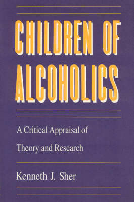 Children of Alcoholics: A Critical Appraisal of Theory and Research - John D. and Catherine T. MacArthur Foundation Series (Hardback)